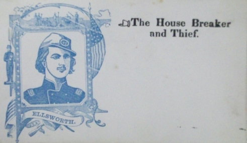 "A pro-confederate envelope depicts Colonel Ellsworth, a Union soldier best known as the first conspicuous casualty of the American Civil War, juxtaposed with the names ""House Breaker"" and ""Thief"". [4]"