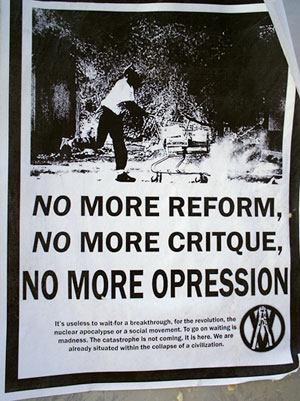 No more reform, no more critique, no more repression.