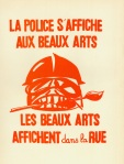 The police post themselves at the School of Fine Arts, the Fine Arts' students poster the Streets