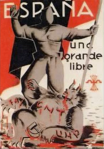 Spain Nationalist Poster. One. Grand. Free. Shows fascist solidier crushing Socialist and Anarchist forces.